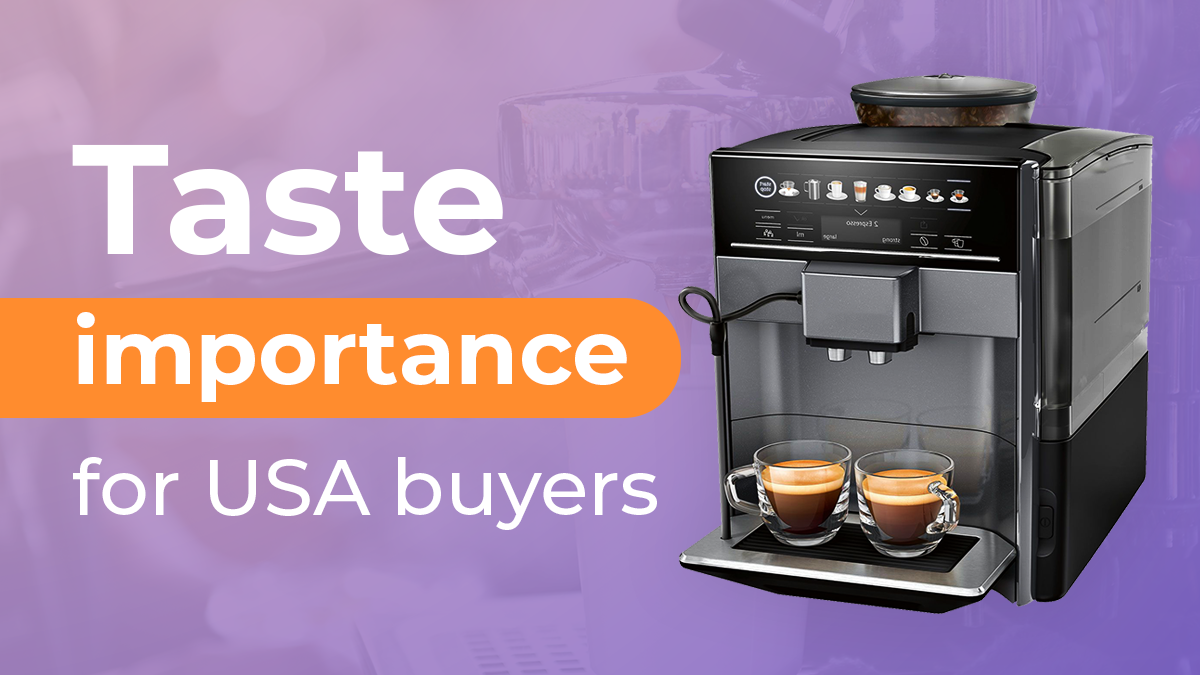 Taste is only 7th in importance for US coffee makers buyers