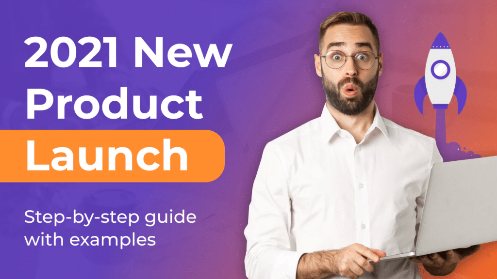 2021 New Product Launch Step by Step Guide