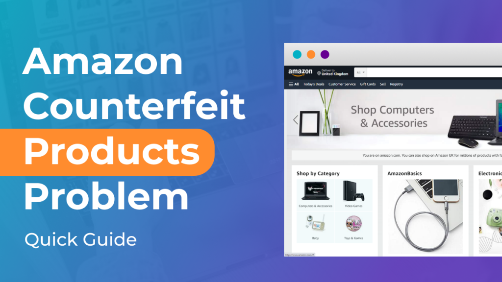 The Amazon Counterfeit Products Problem Quick Guide