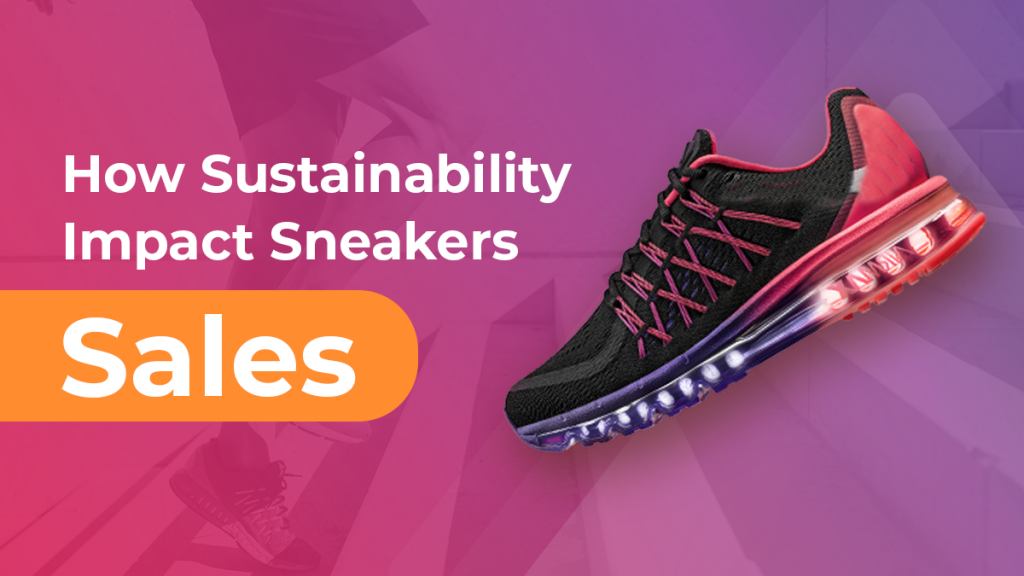 How sustainability impacts sneaker sales