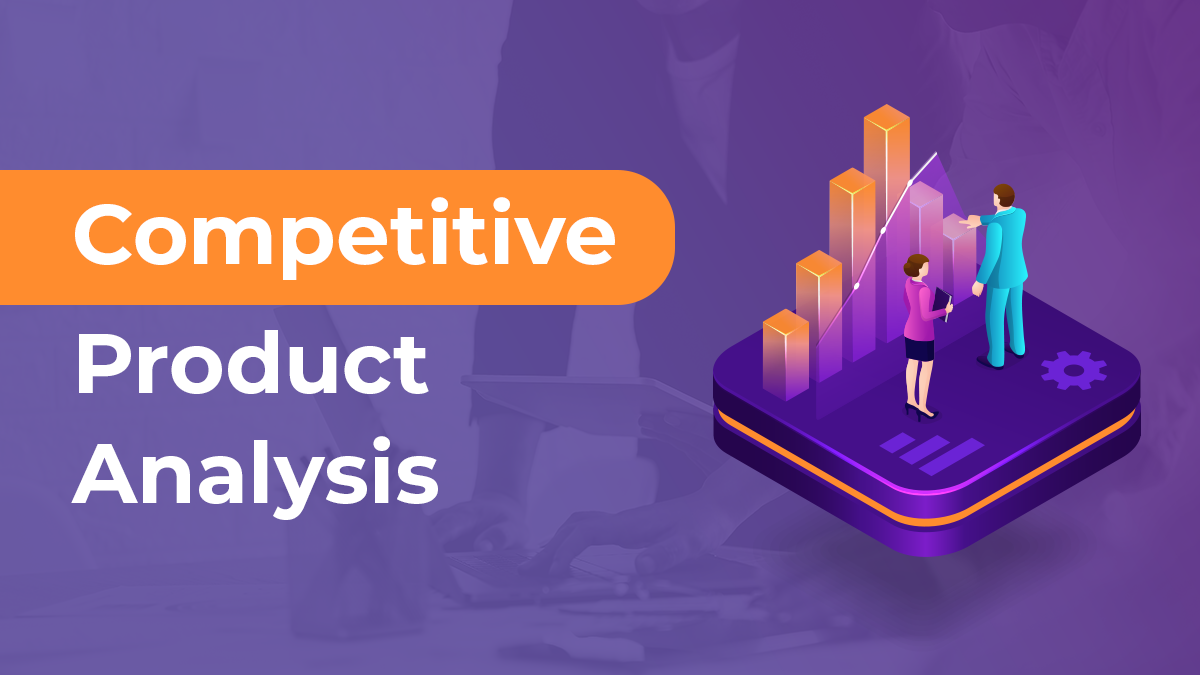 Competitive Product Analysis